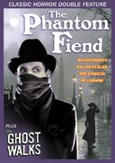 The Phantom Fiend (1935) / The Ghost Walks (1934)