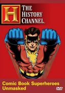 History Channel: Comic Book Superheroes Unmasked