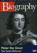 A&E Biography: Peter The Great: Tyrant Reformer