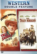 The Train Robbers / Tall in the Saddle