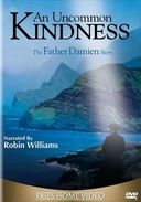 An Uncommon Kindness: The Father Damien Story