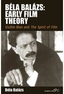Béla Balázs: Early Film Theory: Visible Man and