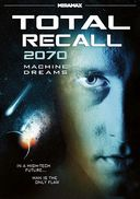 Total Recall 2070 - Machine Dreams