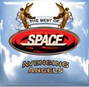 Avenging Angels: The Best of Space (2-CD)