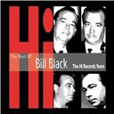 Hi Records Years - Best of Bill Black's Combo