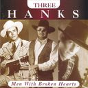 Three Hanks: Men with Broken Hearts