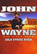 John Wayne - In Color: Gold Strike River (aka The