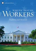 White House Workers: Traditions and Memories