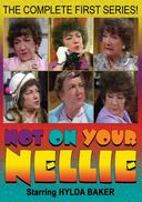 Not On Your Nellie - Complete 1st Series