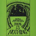 There Is Nothing (2LPs - 180GV)