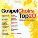 Gospel Choirs Top 20: Songs of The Century (2-CD)
