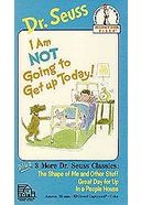 Dr. Seuss - I Am Not Going To Get Up Today