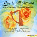 Love Is All Around: Celtic Harp of Claire Hamilton