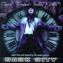 Dark City [Music From and Inspired by the Motion