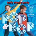 The Kid's Dance Party: Pop & Bop