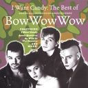 Best of Bow Wow Wow: I Want Candy