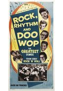 Rock, Rhythm And Doo Wop: The Greatest Songs from