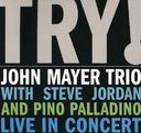 Try! John Mayer Trio Live in Concert