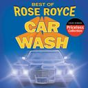 The Best of Rose Royce: Car Wash