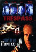 Trespass / The Hunted