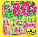 Top of the Pop Hits - The 80s - Disc 5