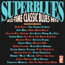 Super Blues: All-Time Classic Blues Hits, Volume 1