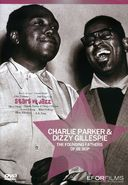 Charlie Parker & Dizzy Gillespie - The Founding