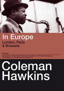 Coleman Hawkins In Europe: London, Paris &
