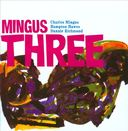 Mingus Three (with Dannie Richmond)