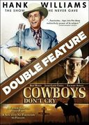 Cowboys Don't Cry / Hank Williams: The Show He