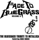 Fade to Bluegrass: The Bluegrass Tribute to