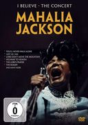 Mahalia Jackson - I Believe / The Concert