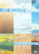 Pat Metheny - Speaking of Now: Live in Concert