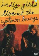 Indigo Girls - Live at the Uptown Lounge