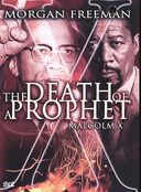 Malcolm X: The Death of a Prophet