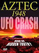 Aztec 1948 UFO Crash: Hoax or Hidden Truth?