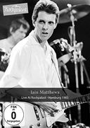 Iain Matthews - Live at Rockpalast: Hamburg 1983