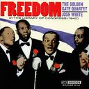 Freedom: The Golden Gate Quartet & Josh White at