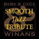 A Smooth Jazz Tribute To Bebe & Cece Winans