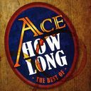 How Long: The Best of Ace