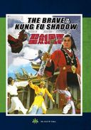 The Brave in the Kung Fu Shadow