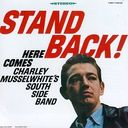 Stand Back! Here Comes Charley Musselwhite's