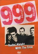 999 - Feelin' Alright With The Crew [Import]