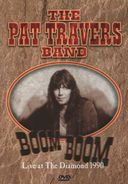 Pat Travers Band - Boom Boom: Live at The Diamond