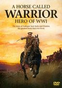 WWI - A Horse Called Warrior: Hero of World War I