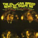 Bend Me, Shape Me [Import]
