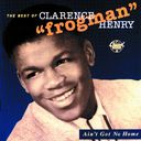 "Ain't Got No Home: The Best of Clarence ""Frogman"""