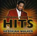 Nothing But the Hits: Hezekiah Walker & Love
