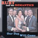 Our Day Will Come: The Very Best of Ruby & the