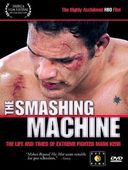 Extreme Fighting - Smashing Machine: The Life and